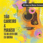 80 Anos de Música Sertaneja - Tá do Jeito Que Eu Queria详情