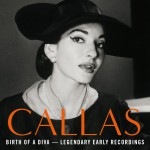 Birth of a Diva - Legendary Early Recordings of Maria Callas详情