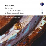 Granados : Goyescas, 12 Danzas españolas & 6 Escenas romanticas - APEX详情