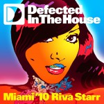 Defected In The House Miami '10 mixed by Riva Starr Mixtape详情