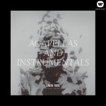 LIVING THINGS: Acapellas and Instrumentals详情