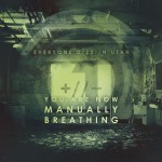 You Are Now Manually Breathing (Single)详情