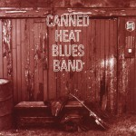 Canned Heat Blues Band [Original Recording Remastered]详情