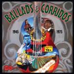 Ballads and Corridos, 1949-1975