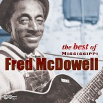 The Best Of Mississippi Fred Mcdowell详情
