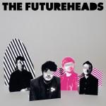 The Futureheads - UK Formats详情