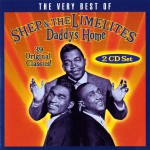 Daddy's Home: The Very Best Of Shep & The Limelites详情
