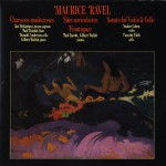 Maurice Ravel: Chansons Madecasses/Two Piano Pieces/Violin & Cello Sonata详情