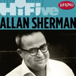 Rhino Hi-Five: Allan Sherman详情