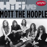 Rhino Hi-Five: Mott The Hoople详情