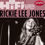 Rhino Hi-Five: Rickie Lee Jones详情