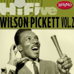 Rhino Hi-Five: Wilson Pickett [Vol. 2]详情