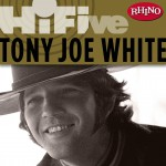 Rhino Hi-Five: Tony Joe White详情