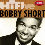 Rhino Hi-Five: Bobby Short详情