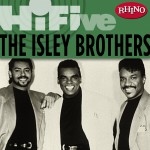 Rhino Hi-Five: The Isley Brothers详情