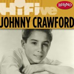 Rhino Hi-Five: Johnny Crawford详情
