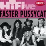 Rhino Hi-Five: Faster Pussycat详情