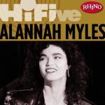 Rhino Hi-Five: Alannah Myles详情