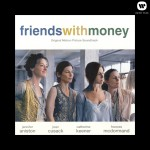 Friends With Money Original Motion Picture Soundtrack详情
