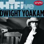 Rhino Hi-Five: Dwight Yoakam详情