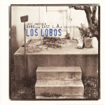Los Lobos: Just Another Band From East L.A.详情