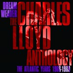 Dreamweaver - The Charles Lloyd Anthology: The Atlantic Years 1966-1969详情