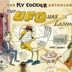The Ry Cooder Anthology: The UFO Has Landed详情