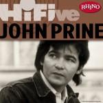 Rhino Hi-Five: John Prine详情