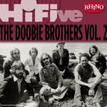 Rhino Hi-Five: The Doobie Brothers [Vol. 2]详情