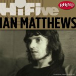 Rhino Hi-Five: Ian Matthews详情
