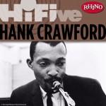 Rhino Hi-Five: Hank Crawford详情