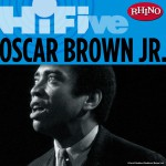 Rhino Hi-Five: Oscar Brown Jr.详情