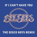 If I Can't Have You [The Disco Boys Remix] (U.S. Version)详情