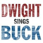 Dwight Sings Buck详情