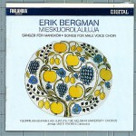 Bergman : Mieskuorolauluja / Songs for Male Voice Choir详情