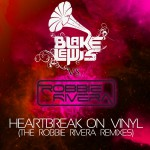 Heartbreak on Vinyl [The Robbie Rivera Remixes]详情
