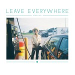 Leave Everywhere详情