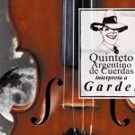 Quinteto Argentino de Cuerdas Interpreta a Gardel详情