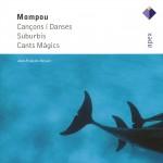 Mompou : Cançons i Danses, Suburbis, & Cants Mágics - Apex详情