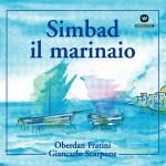 Simbad Il Marinaio (Balletto In Un Prologo, Sette Scene E Finale)详情
