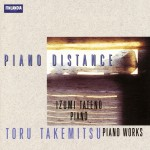 Toru Takemitsu * Piano Distance详情