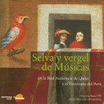 Selva y Vergel de Músicas: Forest and Orchard of Music: The True Sounds of Quito详情