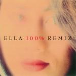 Ella 100% Remix详情