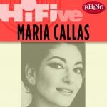 Rhino Hi-Five: Maria Callas详情