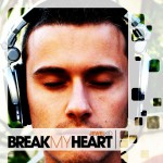 Break My Heart详情
