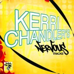 Kerri Chandler's Nervous Tracks详情