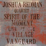 Spirit Of The Moment: Live At The Village Vanguard详情