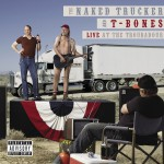 The Naked Trucker And T-Bones: Live At The Troubadour (U.S. Version)详情