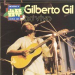 Gilberto Gil (Ao Vivo)详情