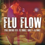 Flu Flow (feat. Tee Double, Choze & KJ Hines)详情